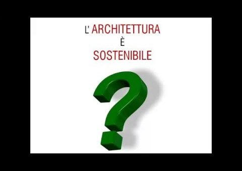 L'ARCHITETTURA E' SOSTENIBILE?