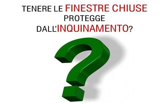 TENERE LE FINESTRE CHIUSE PROTEGGE DALL'INQUINAMENTO?